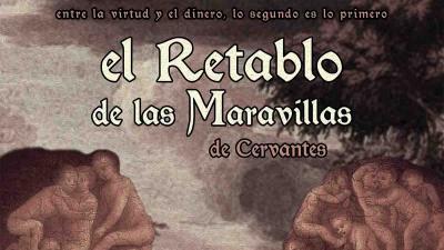 EL RETABLO DE LAS MARAVILLAS, de Cervantes.